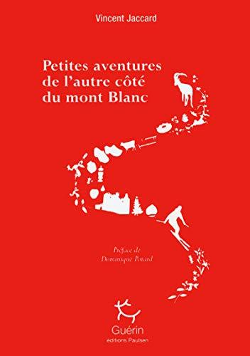 PETITES AVENTURES DE L'AUTRE CÔTÉ DU MONT-BLANC: JACCARD VINCENT