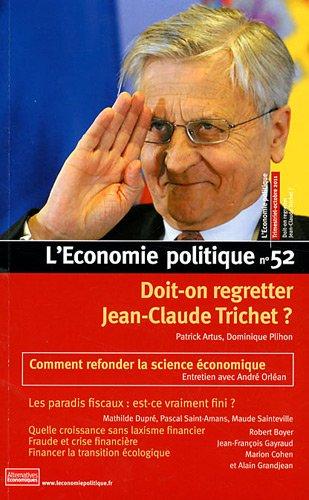 9782352400615: L'Economie politique, N° 52, Octobre 2011 : Doit-on regretter Jean-Claude Trichet ?