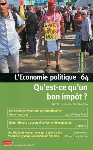 9782352401049: L'Economie politique, N� 64, octobre 2014 : Qu'est-ce qu'un bon imp�t ?
