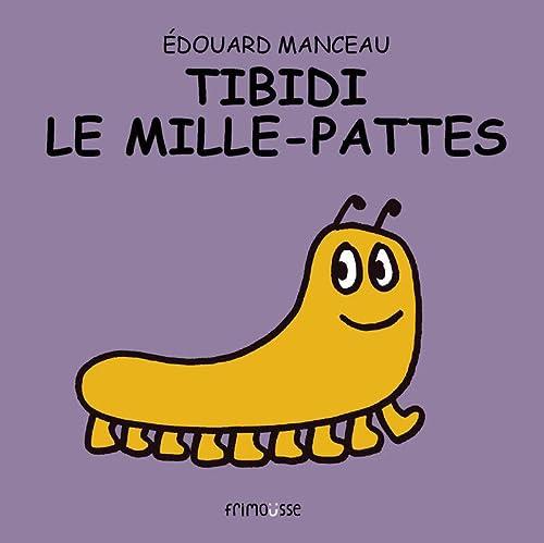 TIBIDI LE MILLE PATTES: MANCEAU EDOUARD