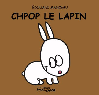 Chpop Le Lapin (English and French Edition): Edouard, Manceau