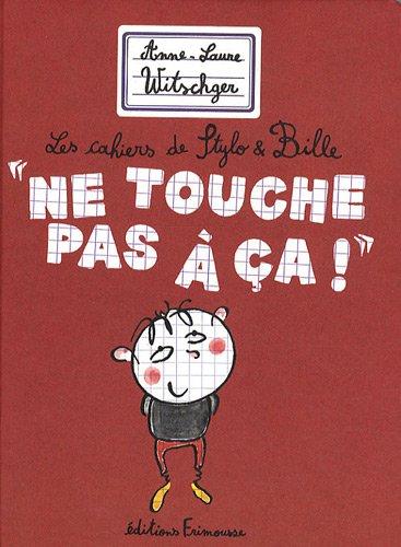 Ne touche pas à ça!: Witschger, Anne-Laure