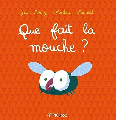 QUE FAIT LA MOUCHE: LEROY MAUDET