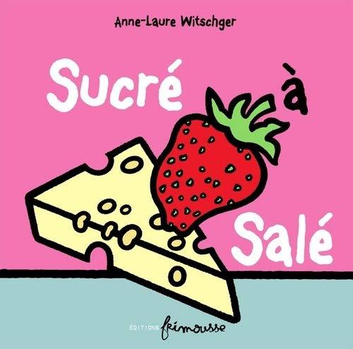 Sucré à salé: Witschger, Anne-Laure