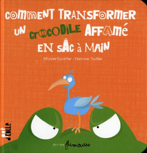 9782352410560: Comment Tranformer Un Crocodile Affam' En Sac Main (English and French Edition)