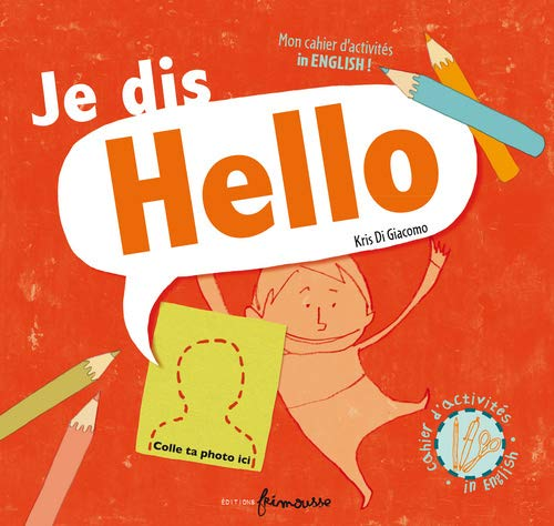 9782352410911: Je Dis Hello (English and French Edition)