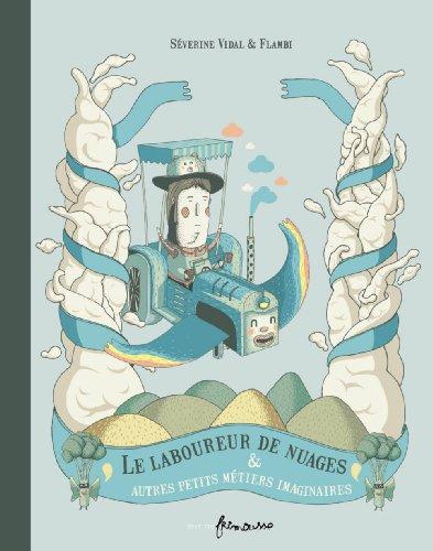 9782352411260: Le laboureur de nuages & autres petits métiers imaginaires