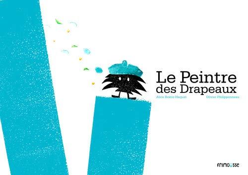 Peintre des drapeaux (Le): Bri�re-Haquet, Alice