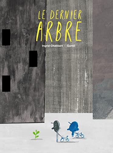DERNIER ARBRE -LE-: CHABBERT I GURIDI