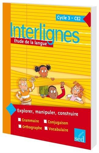 Interlignes-Manuel De L'Eleve Ce2 - 192 Pages