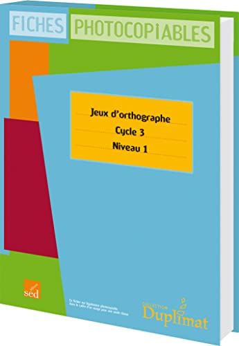 9782352470694: Jeux d'orthographe Cycle 3 Niveau 1 : Fiches photocopiables