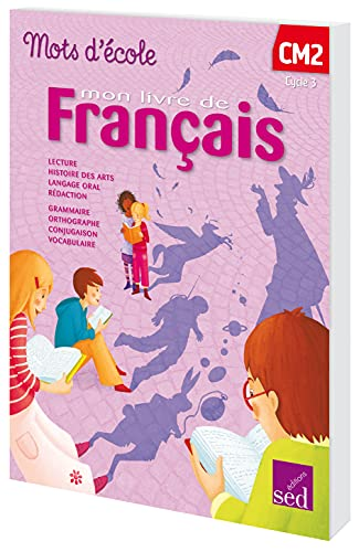Mon Livre De Francais Cm2 Mots D Ecole Sed 9782352479772
