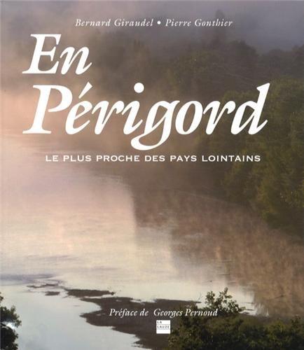9782352490494: En P�rigord : Le plus proche des pays lointains