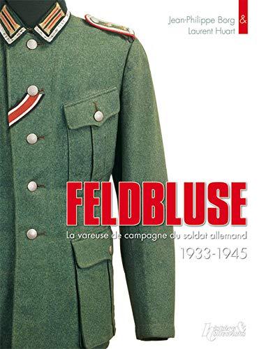 9782352500094: Feldbluse, la vareuse du soldat allemand 1933-1945
