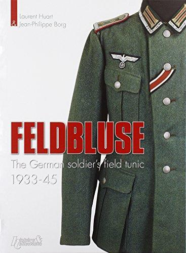 9782352500100: Feldbluse: The German Army Field Tunic 1933-45