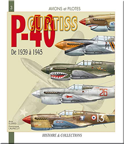 9782352500124: Le Curtiss P-40 (French Edition)