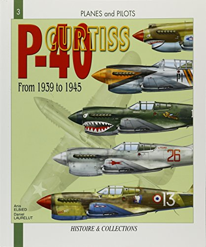 9782352500131: P-40 Curtiss from 1939 to 1945