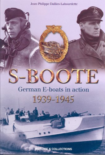 German S-Boote at War: 1939-1945: Dallies-Labourdette, Jean-Philippe
