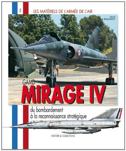 9782352500247: Gamd Mirage IV: Du Bombardement a la Reconnaissance Strategique: GAMD, Du Bombardement a La Reconnaissance Strategique: 5 (Les matériels de l'armée de l'air et de l'aéronavale)