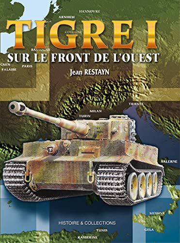Tigre 1 sur le Front de L'ouest (9782352500292) by Jean Restayn