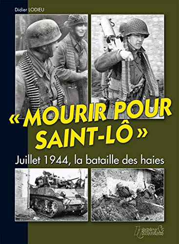 9782352500346: Mourir pour Saint-Lo (French Edition)