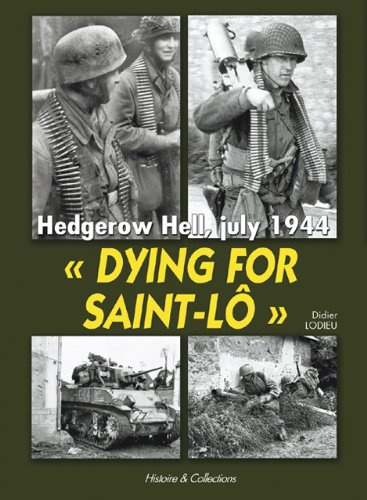 9782352500353: Dying for Saint-Lô: Hedgerow Hell, July 1944
