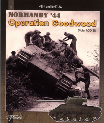 9782352500391: Operation Goodwood, Vol. 1: Normandy, July '44 (Men and Battles)