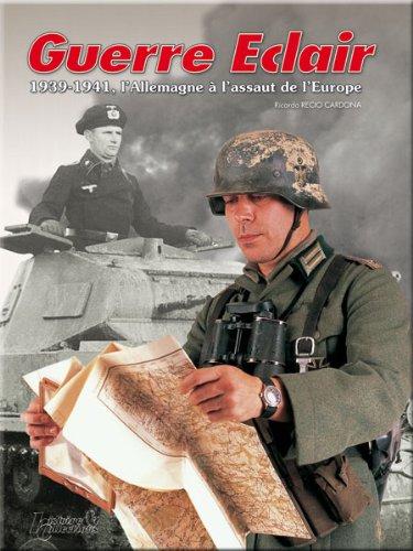 Guerre Eclair : 1939-1941, l'Allemagne à l'assaut: Ricardo Recio Cardona