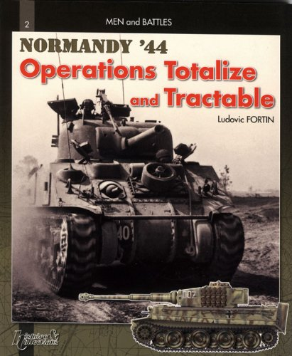 9782352500537: Operation Totalize and Tractible, Vol. 2: Normandy, August '44 (Men and Battles)