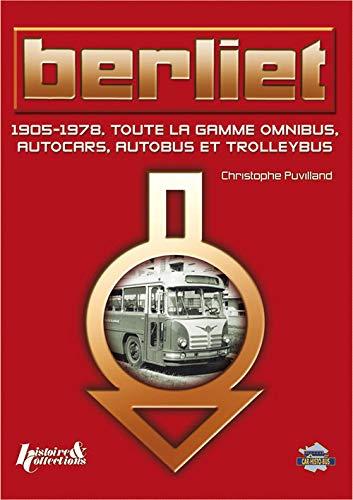9782352500599: Berliet : 1905-1978 Toute la gamme omnibus, autocars, autobus et trolleybus