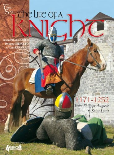 9782352500674: The Life of a Knight, 1171-1252: From Philippe Augustus to Saint-Louis (Time Spy)