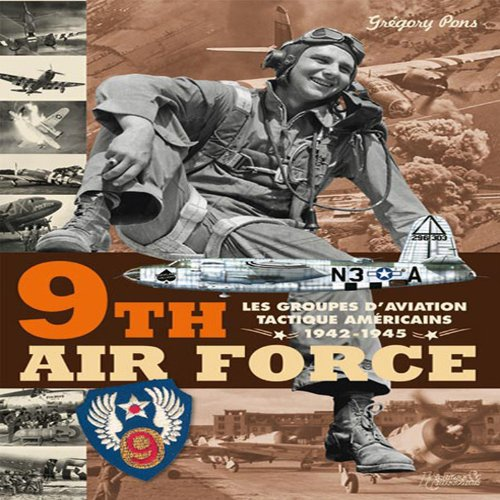 9782352500773: 9th Air Force: American Tactical Aviation in the ETO, 1943-45