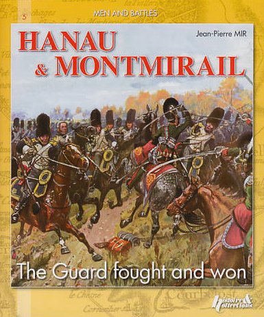 9782352500872: Hanau & Montmirail: The Guard Fought and Won (Men and Battles #05)