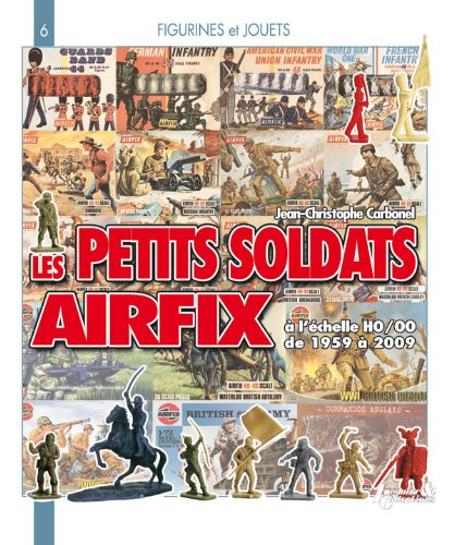 9782352500889: Airfix's Little Soldiers: HO/OO from 1959 to 2009