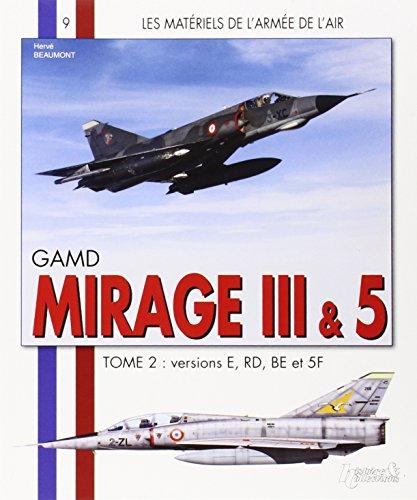 9782352500919: 2: Les Materiels de l'armee de l'Air : Mirage III et 5