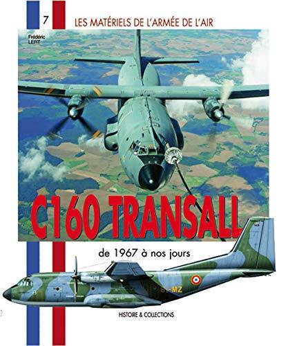 9782352500926: C160 Transall (Les Materiels de l'Armee de l'Air) (French Edition)