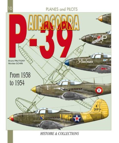9782352500964: P-39 Airacobra, From 1939 to 1954 (Planes & Pilots)