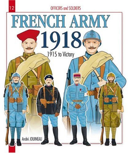 9782352501053: French Army 1918: 1915 to Victory: 2 (Officers & Soldiers)
