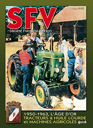 SFV: Societe Francaise Vierzon: De 1950 A: Anxe, Christian