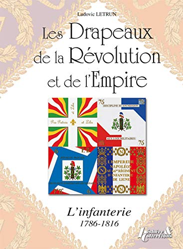 FRENCH INFANTRY FLAGS: 1789 - 1815: Letrun, Ludovic