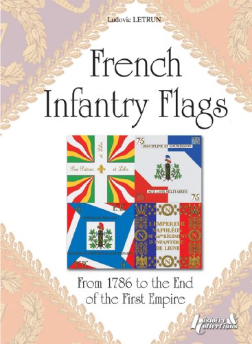9782352501121: French Infantry Flags: From 1786 to the End of the First Empire