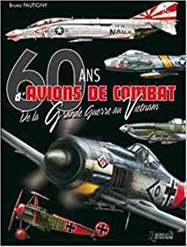 9782352501169: 60 ans d'avions de combat (French Edition)
