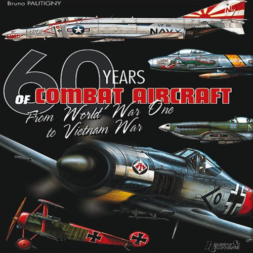 9782352501176: 60 Years of Combat Aircraft from World War I to Vietnam War- Version Anglaise