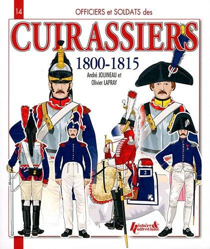 9782352501251: Officiers et soldats des cuirassiers 1800-1815