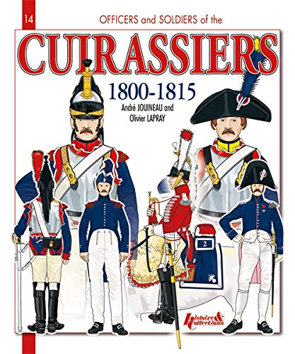 9782352501268: French Cuirassiers 1801-1815 (Officers & Soldiers)