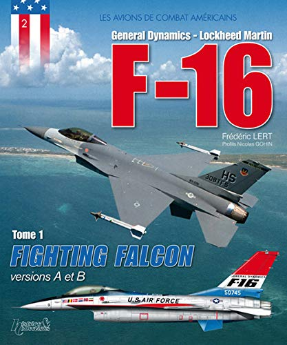9782352501282: F-16 fighting falcon t.1: 2 (Les avions de combat américains)