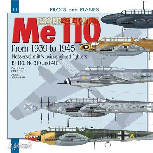 9782352501442: Messerschmitt Me 110: Messerchmitt's twin-engined Bf 110, Me 210 and 410