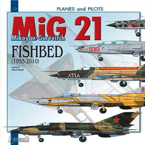 9782352501473: Mikoyan-Gurevitch Mig 21: Fishbed 1955-2010 (Planes & Pilots)