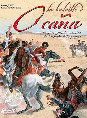 9782352501510: The Battle of Ocana: The Army of Spain's Greatest Victory (Great Battles of First Empire)