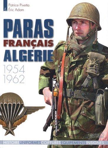 Les Paras Français en Algerie 1954-1962 (French Edition): Adams, Eric, Pivetta, Patrice